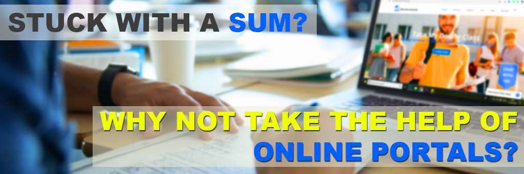 Stuck with a sum? Why not take the help of online portals?