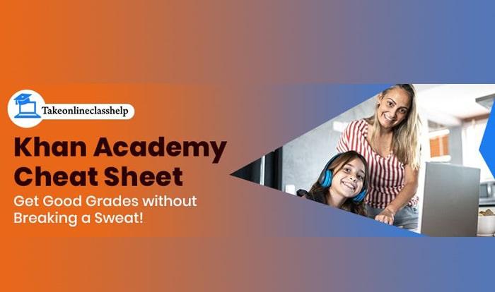 Khan Academy Cheat Sheet: Get Good Grades without Breaking a Sweat!
