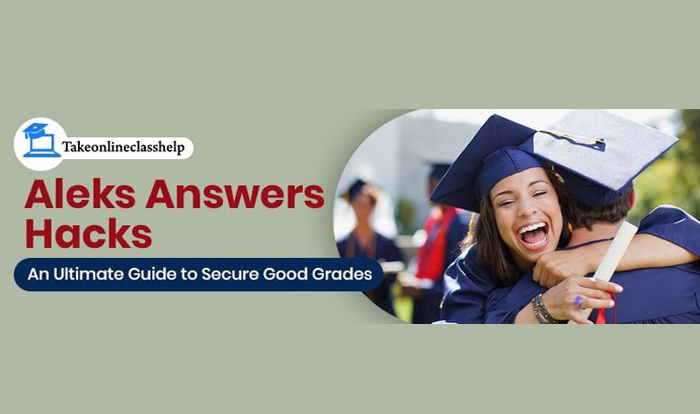 Aleks Answers Hacks – An Ultimate Guide to Secure Good Grades