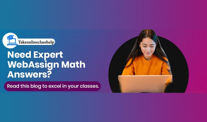 Need Expert WebAssign Math Answers? Read This Blog To Excel In Your Classes.