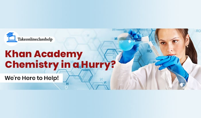 Khan Academy Chemistry in a Hurry? We're Here to Help!