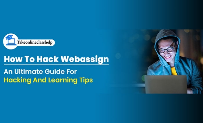 How To Hack Webassign – An Ultimate Guide For Hacking And Learning Tips