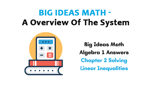Big Ideas Math - A overview of the system