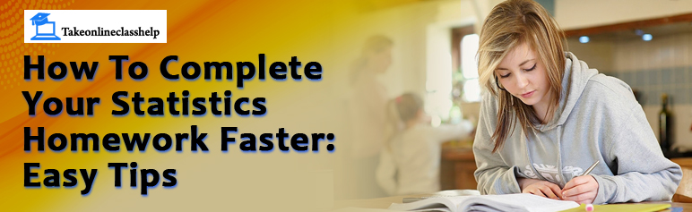 How To Complete Your Statistics Homework Faster: Easy Tips