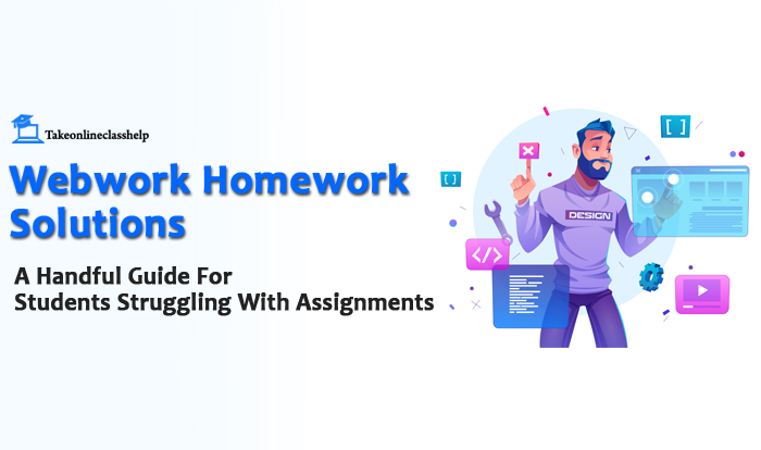 Webwork Homework Solutions- A Handful Guide For Students Struggling With Assignments